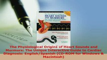 PDF  The Physiological Origins of Heart Sounds and Murmurs The Unique Interactive Guide to Download Full Ebook