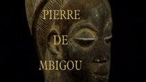 PIERRE DE M BIGOU - DOCUMENTAIRE GABONAIS