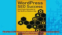 Free PDF Downlaod  WordPress SEO Success Search Engine Optimization for Your WordPress Website or Blog READ ONLINE