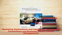 Download  Marketing Destinations and Venues for Conferences Conventions and Business Events Events Free Books