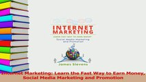 Download  Internet Marketing Learn the Fast Way to Earn Money Social Media Marketing and Promotion PDF Free