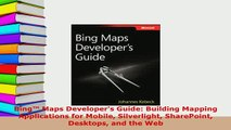 Download  Bing Maps Developers Guide Building Mapping Applications for Mobile Silverlight Free Books