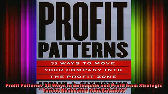 READ book  Profit Patterns 30 Ways to Anticipate and Profit from Strategic Forces Reshaping Your Online Free