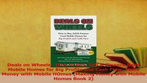Read  Deals on Wheels  How to Buy Sell  Finance Used Mobile Homes for Big Profits and Cash Ebook Free