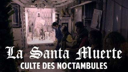 La Santa Muerte, culte des noctambules - Santa Muerte 1x06