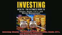 READ book  Investing Wealth  The Ultimate Guide To Stocks Bonds ETFs and Money Management Free Online