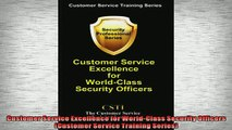 READ book  Customer Service Excellence for WorldClass Security Officers Customer Service Training  FREE BOOOK ONLINE