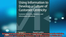 EBOOK ONLINE  Using Information to Develop a Culture of Customer Centricity Customer Centricity  FREE BOOOK ONLINE
