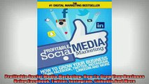 FREE PDF  Profitable Social Media Marketing How To Grow Your Business Using Facebook Twitter READ ONLINE