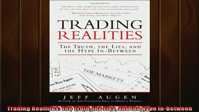 READ book  Trading Realities The Truth the Lies and the Hype InBetween  FREE BOOOK ONLINE