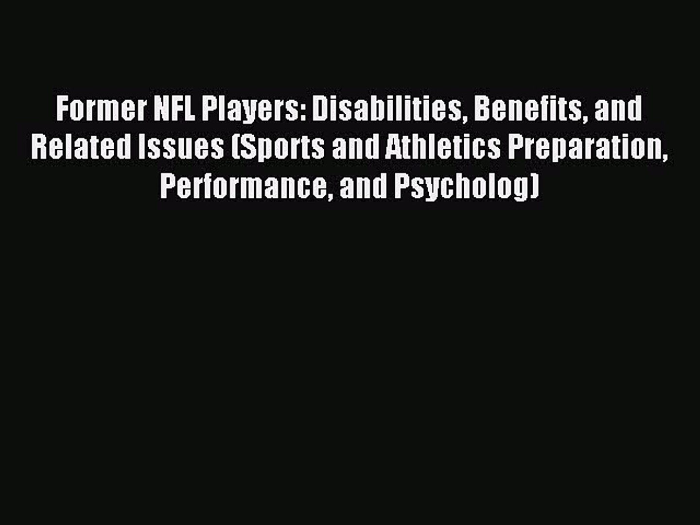 Download Former NFL Players: Disabilities Benefits and Related Issues (Sports and Athletics