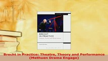 Download  Brecht in Practice Theatre Theory and Performance Methuen Drama Engage Free Books