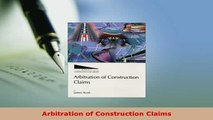 Download  Arbitration of Construction Claims  Read Online