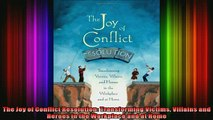 READ book  The Joy of Conflict Resolution Transforming Victims Villains and Heroes in the Workplace Free Online