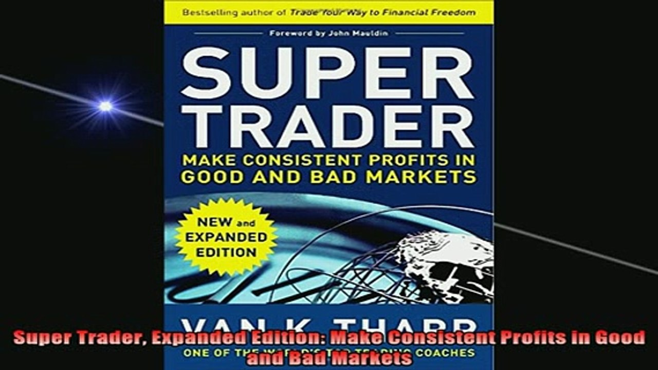 Super Trader Make Consistent Profits in Good and Bad Markets Expanded Edition