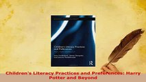 PDF  Childrens Literacy Practices and Preferences Harry Potter and Beyond Read Full Ebook