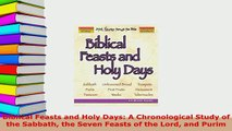 PDF  Biblical Feasts and Holy Days A Chronological Study of the Sabbath the Seven Feasts of Read Online