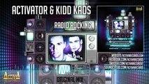 Activator, Kidd Kaos - Radio Rocking (Original Mix) - Official Preview (Activa Special Edition)