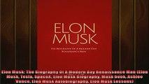 FREE DOWNLOAD  Elon Musk The Biography Of A Modern Day Renaissance Man Elon Musk Tesla SpaceX Elon Musk  BOOK ONLINE