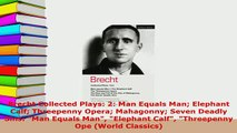 PDF  Brecht Collected Plays 2 Man Equals Man Elephant Calf Threepenny Opera Mahagonny Seven Free Books