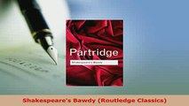 Download  Shakespeares Bawdy Routledge Classics  Read Online