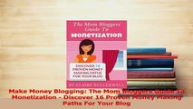 Read  Make Money Blogging The Mom Bloggers Guide To Monetization  Discover 16 Proven Money PDF Free