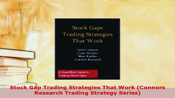 Download  Stock Gap Trading Strategies That Work Connors Research Trading Strategy Series Read Full Ebook
