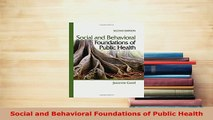 Download  Social and Behavioral Foundations of Public Health Download Full Ebook