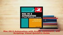PDF  Mac OS X Automation with Xcode Automator and Scripting Visual QuickPro Guide  EBook