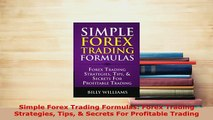 Download  Simple Forex Trading Formulas Forex Trading Strategies Tips  Secrets For Profitable Read Online