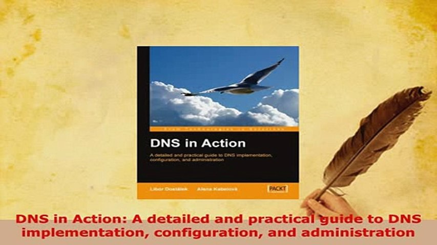 DNS in Action configuration A detailed and practical guide to DNS implementation and administration