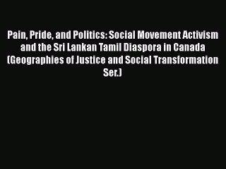 [Read book] Pain Pride and Politics: Social Movement Activism and the Sri Lankan Tamil Diaspora