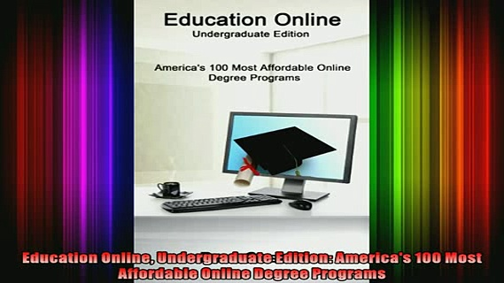 DOWNLOAD FREE Ebooks  Education Online Undergraduate Edition Americas 100 Most Affordable Online Degree Full Free