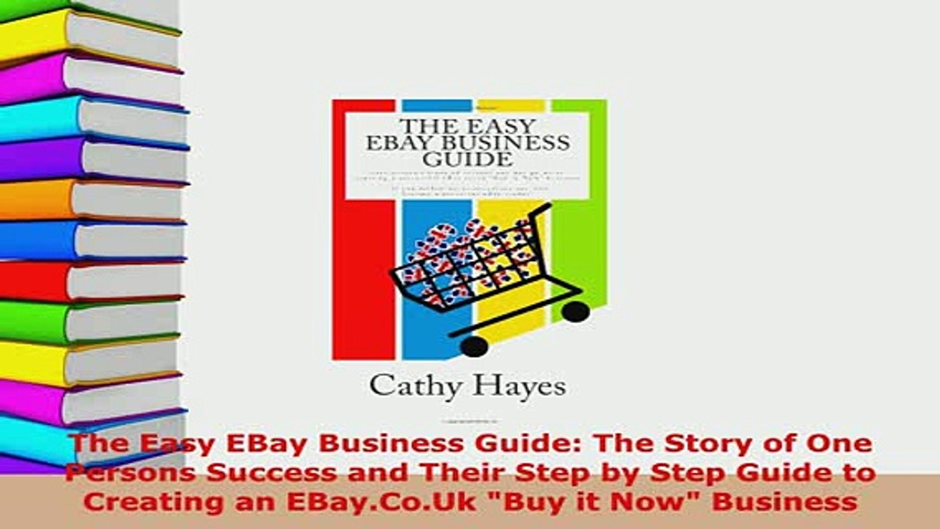 Pdf The Easy Ebay Business Guide The Story Of One Persons Success And Their Step By Step Download Full Ebook Video Dailymotion