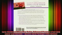 READ book  Early Childhood Education Today Enhanced Pearson eText with LooseLeaf Version  Access Full EBook