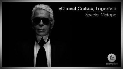 Bon Entendeur, Chanel Cruise, Lagerfeld, Special Mixtape