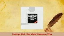 PDF  Cutting Hair the Vidal Sassoon Way Read Online