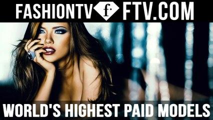 World's Highest Paid Models Part 2 | FTV.com