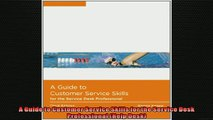 FREE PDF  A Guide to Customer Service Skills for the Service Desk Professional Help Desk  FREE BOOOK ONLINE