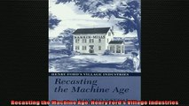 READ book  Recasting the Machine Age Henry Fords Village Industries  FREE BOOOK ONLINE