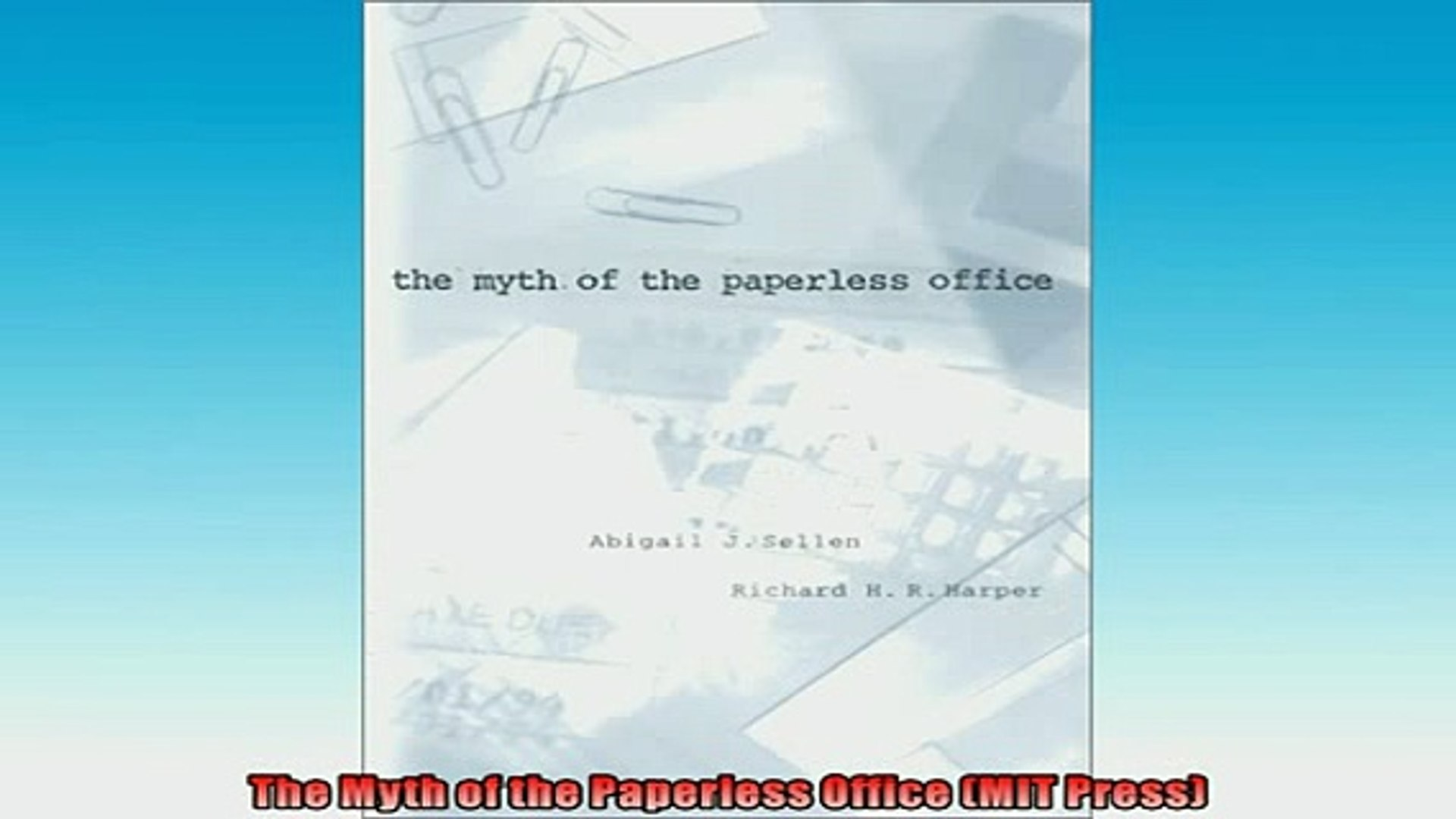 The Myth of the Paperless Office (MIT Press)