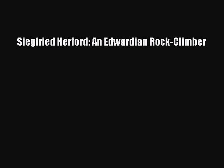 Read Siegfried Herford An Edwardian Rock Climber Pdf Online