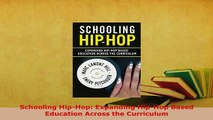 PDF  Schooling HipHop Expanding HipHop Based Education Across the Curriculum Read Full Ebook