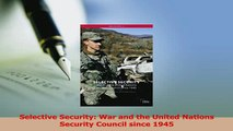 Read  Selective Security War and the United Nations Security Council since 1945 Ebook Free