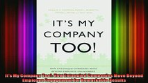 FREE DOWNLOAD  Its My Company Too How Entangled Companies Move Beyond Employee Engagement for READ ONLINE