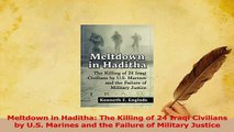 Read  Meltdown in Haditha The Killing of 24 Iraqi Civilians by US Marines and the Failure of PDF Free