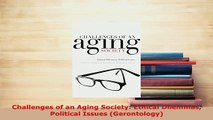 Download  Challenges of an Aging Society Ethical Dilemmas Political Issues Gerontology Read Online
