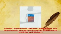 PDF  Retinal Degenerative Diseases Mechanisms and Experimental Therapy Advances in PDF Book Free