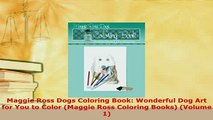 PDF  Maggie Ross Dogs Coloring Book Wonderful Dog Art for You to Color Maggie Ross Coloring Read Online