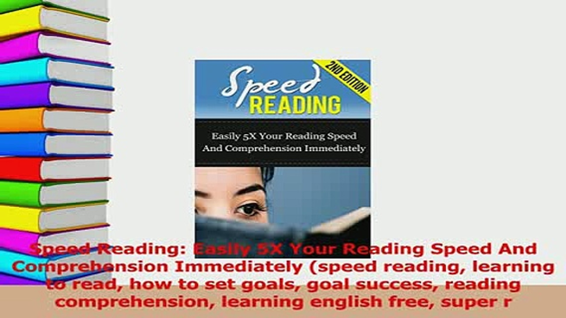 Download Speed Reading Easily 5X Your Reading Speed And Comprehension  Immediately speed reading PDF Free